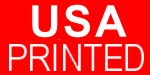 USA Printed - Imprinted in USA by Americans.  This product is Union Made, however it is not Union printed.